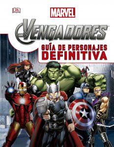 Los Vengadores Guía de personajes definitiva - Las mejores enciclopedias de Marvel - Enciclopedia de personajes de Marvel