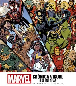 Marvel Crónica Visual Definitiva Actualizada y Ampliada - Las mejores enciclopedias de Marvel - Enciclopedia de personajes de Marvel