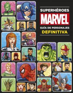 Superhéroes Marvel - Guía de personajes definitiva - Las mejores enciclopedias de Marvel - Enciclopedia de personajes de Marvel