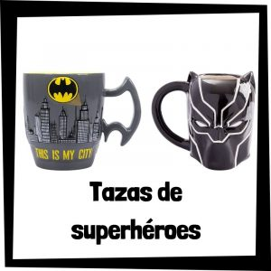 Tazas de superhéroes - Las mejores tazas de superhéroes del mercado