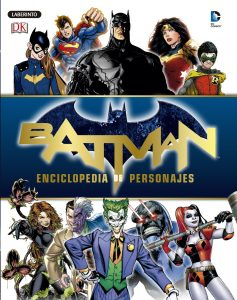 Batman Enciclopedia de personajes - Las mejores enciclopedias de superhéroes y villanos de DC - Enciclopedia de DC
