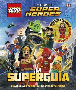 LEGO DC Comics. Super Héroes la Superguía - Las mejores enciclopedias de superhéroes y villanos de DC - DC