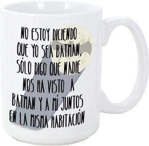 Taza de No Estoy Diciendo Que yo Sea Batman - Las mejores tazas de Batman - Tazas de DC